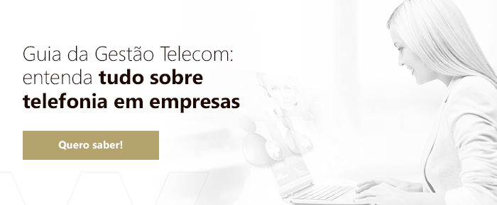 Guia da Gestão Telecom: entenda tudo sobre telefonia em empresas